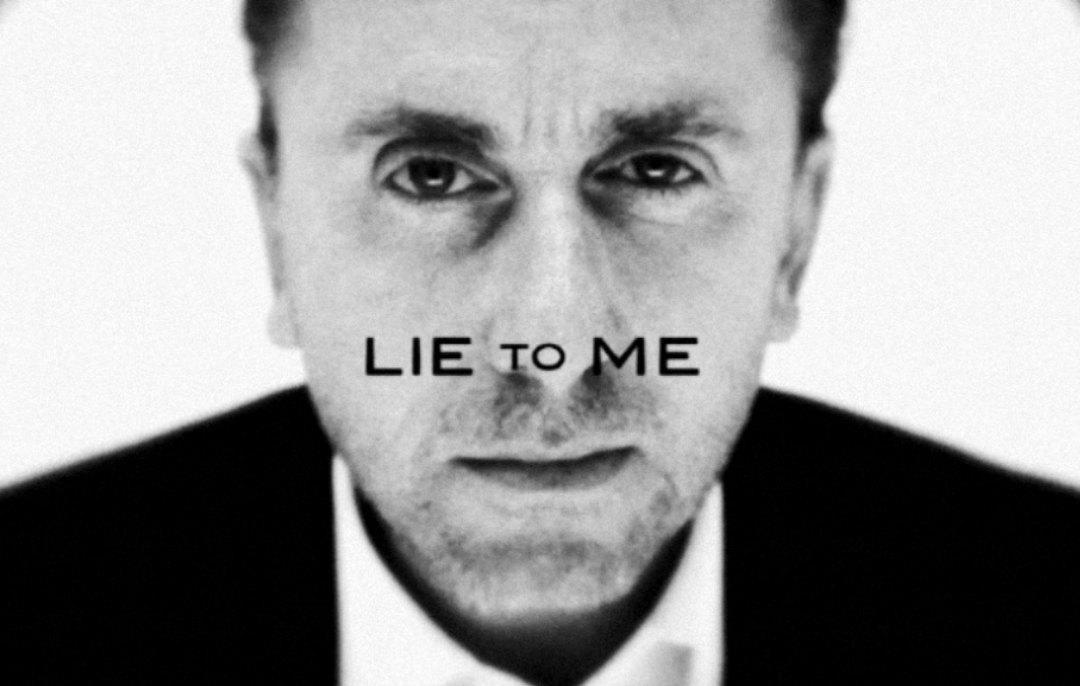 Lie to me...
